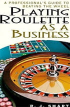 R.J.Stuard: Playing Roulette as a Business